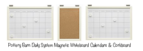 Pottery Barn Daily System Magnetic Whiteboard Calendars & Corkboard (photo source)