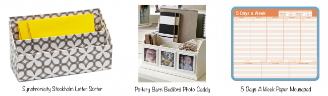 Sychronocity Stolkom Letter Sorter (photo source), Pottery Barn Bedford Photo Caddy (photo source), 5 Days A Week Mousepade (photo source)