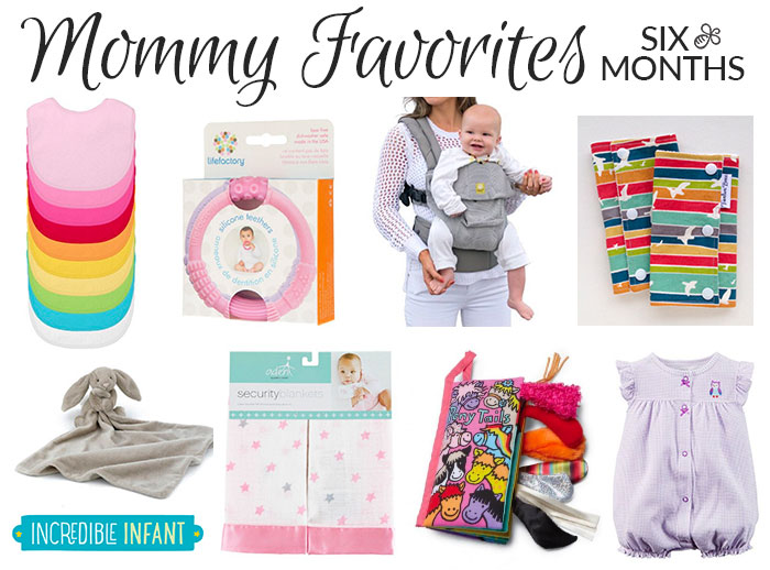 mommy favorites six month old 2016